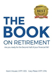 The Book on Retirement ebook by Kevin Houser,Gary Plessl
