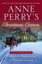 Anne Perry's Christmas Crimes ebook by Anne Perry