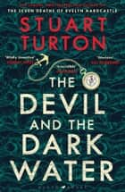 The Devil and the Dark Water - The mind-blowing new murder mystery from the Sunday Times bestselling author ebook by
