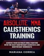Absolute Mma Calisthenics Training ebook by Mariana Correa