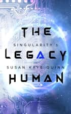The Legacy Human e-bog by Susan Kaye Quinn