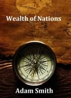 Wealth of Nations ebook by Adam Smith