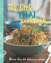 The Little Thai Cookbook ebook by Murdoch Books Test Kitchen