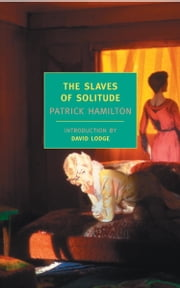 The Slaves of Solitude ebook by Patrick Hamilton