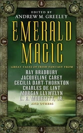 Emerald Magic - Great Tales of Irish Fantasy ebook by Andrew M. Greeley