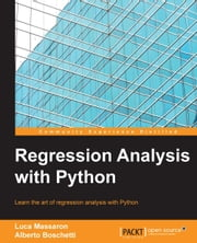 Regression Analysis with Python ebook by Luca Massaron,Alberto Boschetti