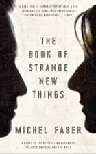 The Book of Strange New Things ebook by Michel Faber