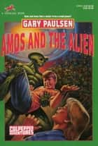 AMOS AND THE ALIEN ebook by Gary Paulsen