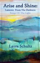 Arise And Shine ebook by Laura Schultz