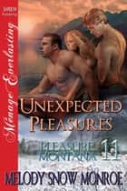 Unexpected Pleasures ebook by Melody Snow Monroe