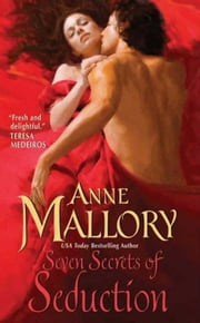 Seven Secrets of Seduction ebook by Anne Mallory