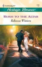 Rush to the Altar ebook by Rebecca Winters