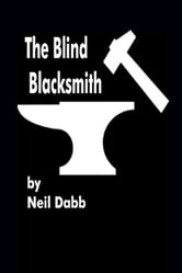 The Blind Blacksmith ebook by Neil Dabb