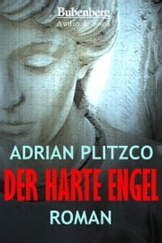 Der harte Engel ebook by Adrian Plitzco