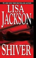 Shiver ebook by Lisa Jackson