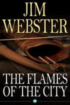 The Flames of the City ebook by Jim Webster