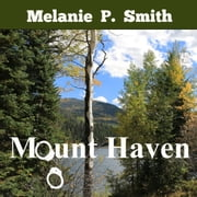 Mount Haven audiobook by Melanie P. Smith