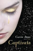 Captivate ebook by Ms. Carrie Jones