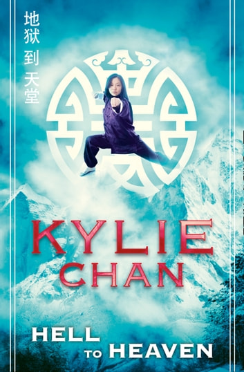 Hell to Heaven (Journey to Wudang, Book 2) eBook by Kylie Chan