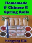 Homemade Chinese Spring Rolls: Recipes with Photos