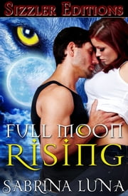 FULL MOON RISING - TALES OF THE WEREWOLF CLAN ebook by SABRINA LUNA