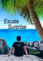 escale surprise ebook by Eva Justine