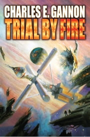 Trial by Fire ebook by Charles E. Gannon