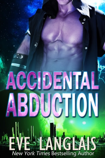 Accidental Abduction ebook by Eve Langlais
