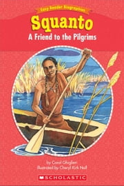 Easy Reader Biographies: Squanto: A Friend to the Pilgrims ebook by Ghiglieri, Carol