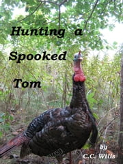 Hunting a Spooked Tom ebook by C.C. Wills