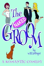 The Naked Groom ebook by Will Zeilinger