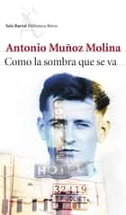 Como la sombra que se va ebook by
