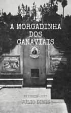 A Morgadinha dos Canaviais ebook by Júlio Dinis