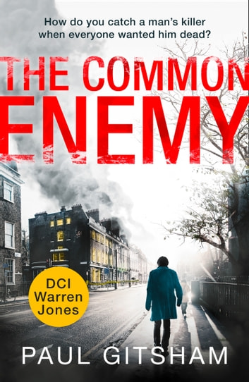 The Common Enemy (DCI Warren Jones, Book 4) ebook by Paul Gitsham