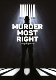 Murder Most Right ebook by Anup Rijhwani