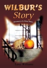 Wilbur's Story - Adventures of a Feisty Feline ebook by Lany Williams