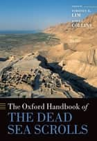 The Oxford Handbook of the Dead Sea Scrolls ebook by Timothy H. Lim, John J. Collins