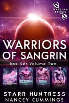 Warriors of Sangrin: Box Set Volume Two ebook by Starr Huntress, Nancey Cummings