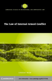 The Law of Internal Armed Conflict ebook by Moir, Lindsay