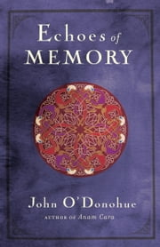 Echoes of Memory ebook by John O'Donohue