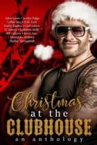 Christmas at the Clubhouse ebook by Avelyn Paige, Aden Lowe, Colbie Kay,...