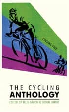 The Cycling Anthology - Volume Five (5/5) ebook by Ellis Bacon, Lionel Birnie
