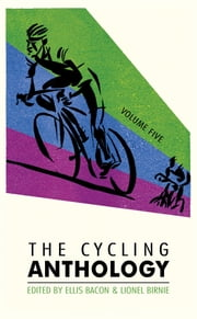 The Cycling Anthology: Volume Five ebook by