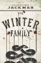 The Winter Family - A Novel ebook by Clifford Jackman