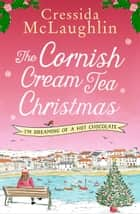 The Cornish Cream Tea Christmas: Part Three – I'm Dreaming of a Hot Chocolate ebook by Cressida McLaughlin