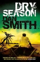 Dry Season - n/a eBook by Dan Smith