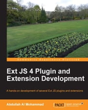 Ext JS 4 Plugin and Extension Development ebook by Abdullah Al Mohammad