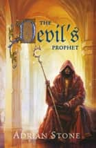 The devil's prophet ebook by Adrian Stone,Lia Belt