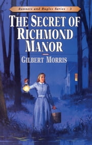 The Secret of Richmond Manor ebook by Gilbert L Morris