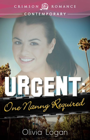 Urgent One Nanny Required Ebook By Olivia Logan 9781440566691